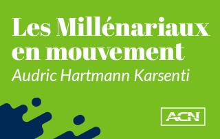 Millénariaux en mouvement : Audric Hartmann Karsenti