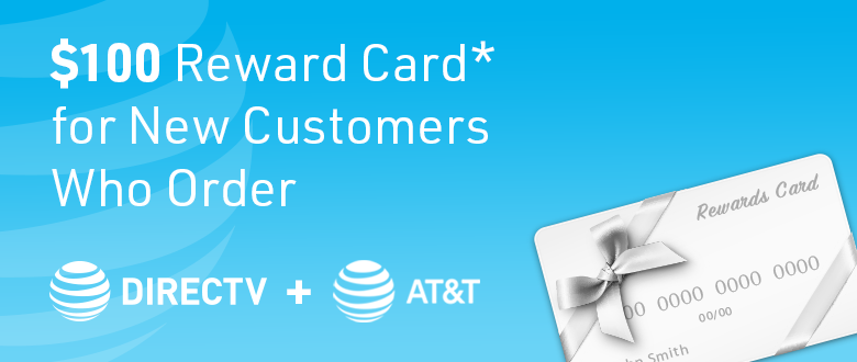 Does Directv Have Internet Service >> 100 Reward Card For New Customers Who Order Both Directv And At T