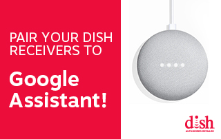 Pair your DISH Receivers to Google Assistant
