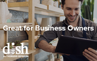Savvy Business Owners are Switching to DISH!