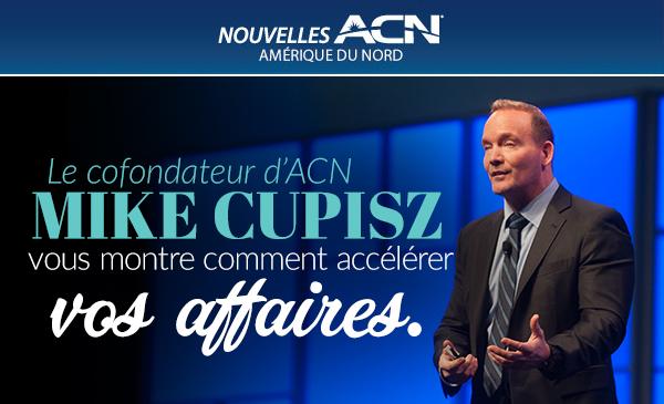 Le cofondateur d'ACN Mike Cupisz vous montre comment accélérer vos affaires.
