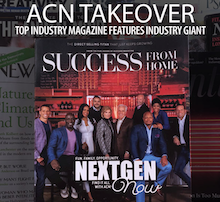 Get them while they're hot: ACN has taken over SUCCESS From Home Magazine