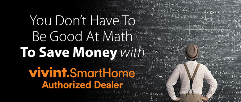 You Don't Have To Be Good At Math To Save Money with Vivint Smart Home